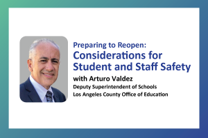 Considerations for Student and Staff Safety with Arturo Valdez